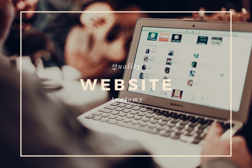 Anatomy of a Quality Website