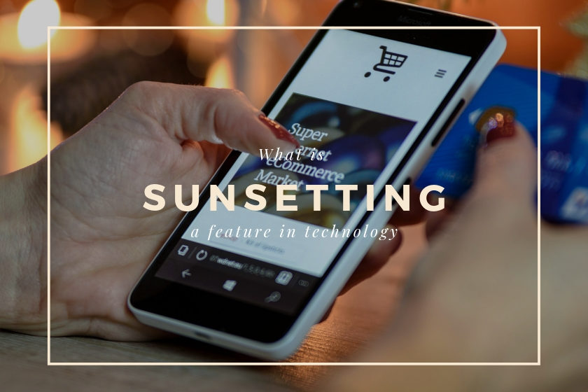 what is sunsetting a feature in technology