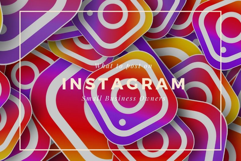 What to post on Instagram for Small Business