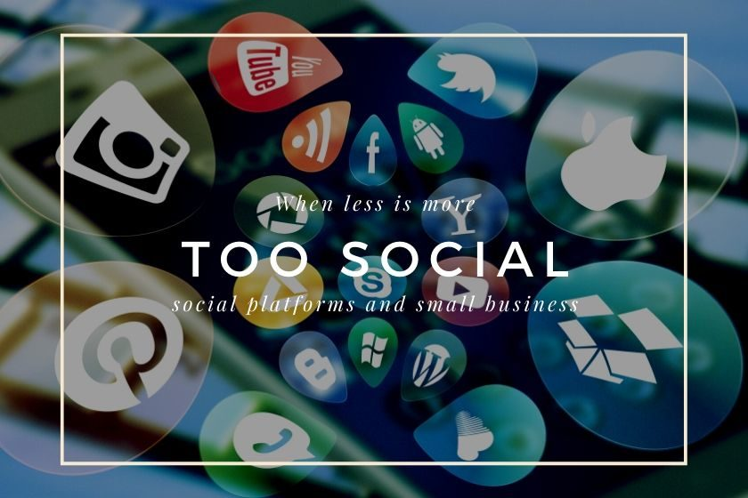 Why small businesses shouldnt use too many social media platforms